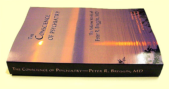 Is Peter Breggin the conscience of psychiatry or an alarmist?